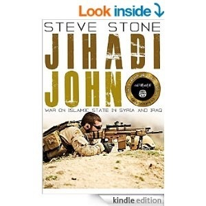 Jihadi John: The Special Forces War on Islamic State in Syria and Iraq  by  Steve Stone