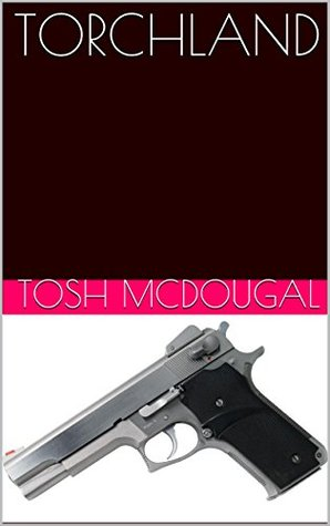TORCHLAND  by  tosh mcdougal