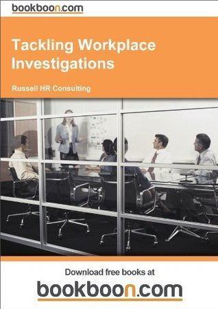 Tackling Workplace Investigations Russell HR Consulting