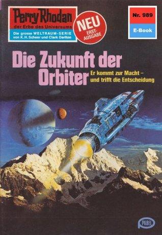 Perry Rhodan 989: Die Zukunft der Orbiter (Heftroman): Perry Rhodan-Zyklus Die kosmischen Burgen  by  H.G. Francis