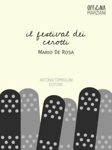 Il festival dei cerotti  by  Mario De Rosa