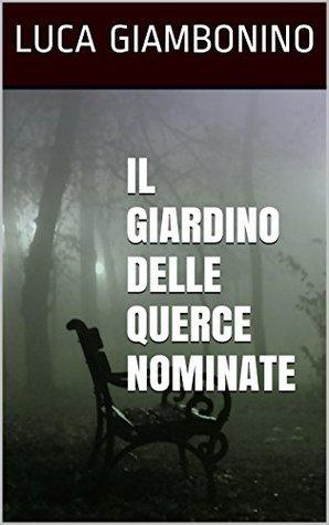 Il Giardino delle Querce Nominate Luca Giambonino