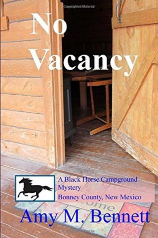 No Vacancy  (A Black Horse Campground Mystery ) (Volume 3) Amy M. Bennett