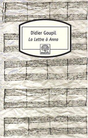 La Lettre à Anna Didier Goupil