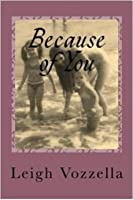 Because of You: A Memoir of Growing, Grieving and Mothering Without a Mother  by  Leigh Vozzella