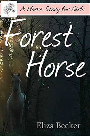 Forest Horse  by  Eliza Becker