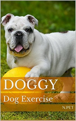 DOGGY: Dog Exercise  by  N.Pet