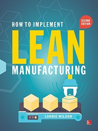 How To Implement Lean Manufacturing, Second Edition Lonnie Wilson
