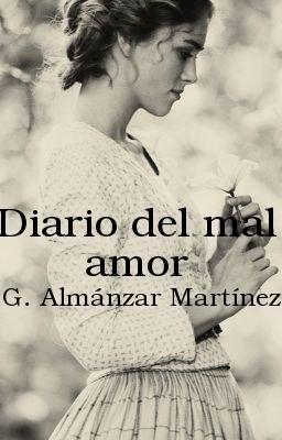 Diario del mal amor  by  G. Almánzar Martínez