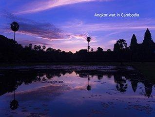 Angkor Wat in Cambodia: Beautiful World heritage Ryusuke Komori