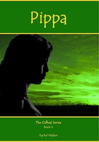 Pippa (The Gifted Series #4)  by  Rachel Walker