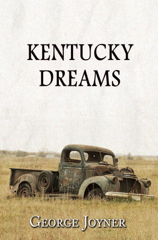 Kentucky Dreams  by  George Joyner