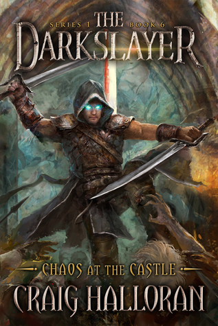 The Darkslayer: Chaos at the Castle (Book 6 of 6)  by  Craig Halloran