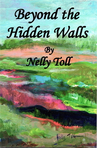 Beyond the Hidden Walls Nelly Toll