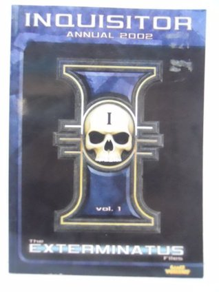Inquisitor Annual 2002 The Exterminatus Files Vol. 1 Andy (editor) Hall