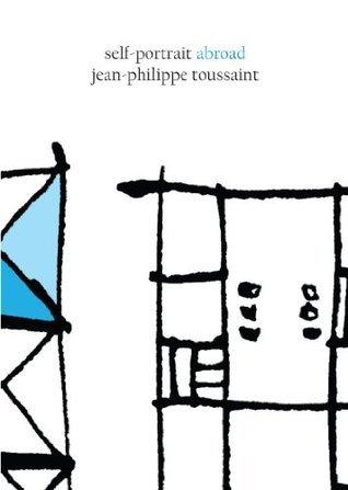 Self-Portrait Abroad (Belgian Literature Series) John Lambert Jean-Philippe Toussaint