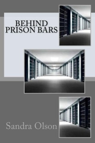 Behind Prison Bars: A Medical Thriller Sandra Olson