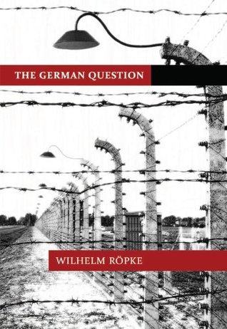 The German Question  by  Wilhelm Röpke