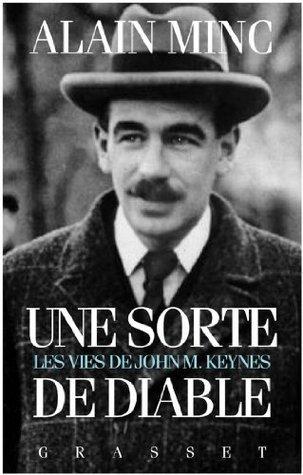 Une sorte de diable, les vies de J. M. Keynes : Les vies de J. M Keynes  by  Alain Minc