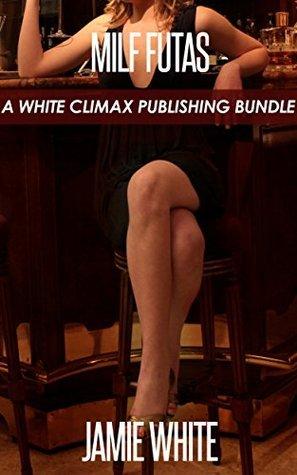 MILF Futas White Climax Publishing