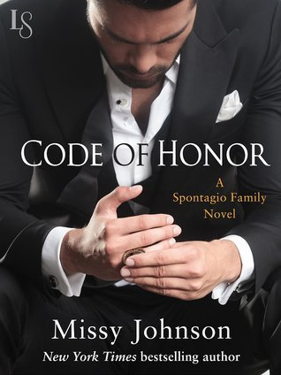 Code of Honor (Spontagio Family, #1)  by  Missy Johnson