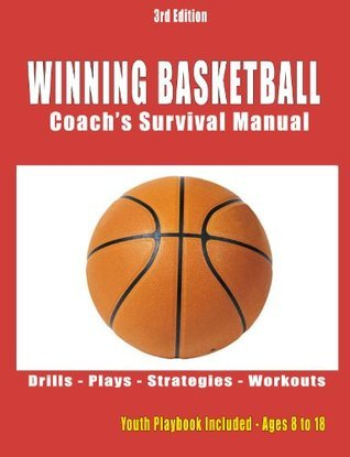 Winning Basketball: Coachs Survival Manual  by  Nick Passig