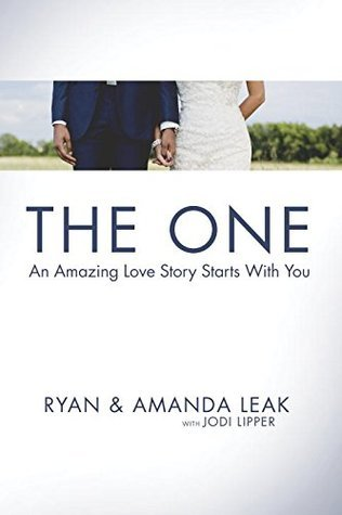 The One: An Amazing Love Story Starts with You  by  Ryan Leak