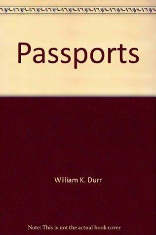 Passports William K. Durr