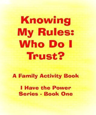 Knowing My Rules: Who Do I Trust? (I Have the Power Book 1)  by  Suzanne Shell
