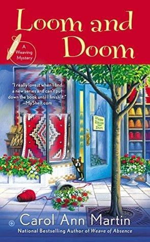 Loom and Doom: A Weaving Mystery Carol Ann Martin