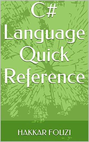 C# Language Quick Reference  by  Hakkar Fouzi