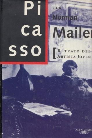 Picasso : retrato del artista joven  by  Norman Mailer