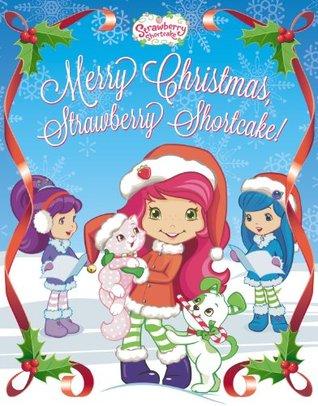 Merry Christmas, Strawberry Shortcake! Mickie Matheis