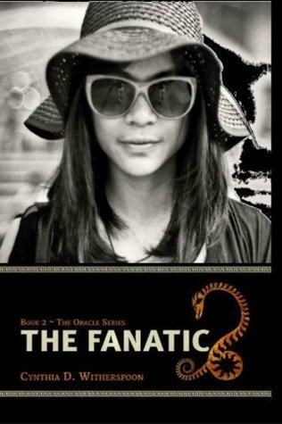 The Fanatic (The Oracle #2) Cynthia D. Witherspoon