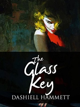 The Glass Key: The View From The Outside  by  Dashiell Hammett
