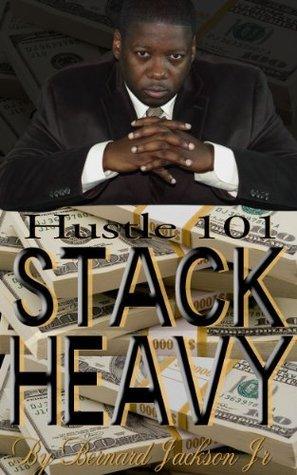 Hustle 101: Stack Heavy Bernard Jackson