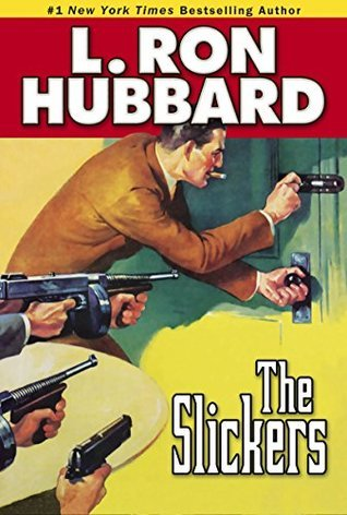 Slickers, The  by  L. Ron Hubbard