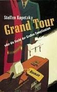 Grand Tour oder die Nacht der grossen Complication: Roman Steffen Kopetzky