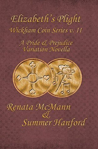 Elizabeths Plight (The Wickham Coin Book 2) Renata McMann