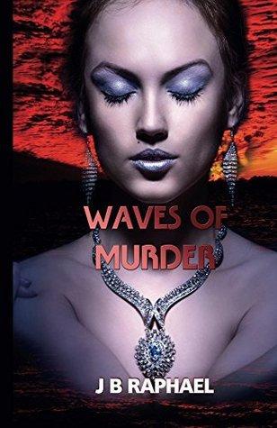 Waves of Murder  by  J B Raphael