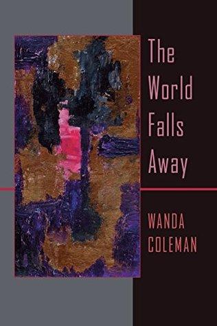 The World Falls Away (Pitt Poetry Series)  by  Wanda Coleman