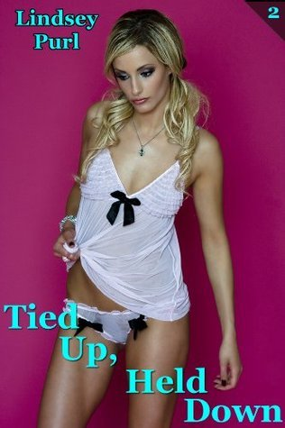 Tied Up, Held Down (Taboo Household Diaries book 2) (forbidden desires erotica)  by  Lindsey Purl