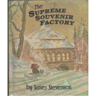 The Supreme Souvenir Factory James Stevenson