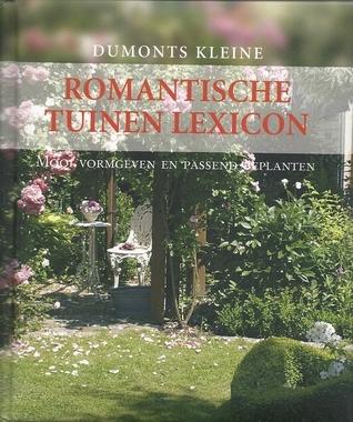 Dumonts kleine romantische tuinen lexicon : mooi vormgeven en passend beplanten W.T. Wehmeyer