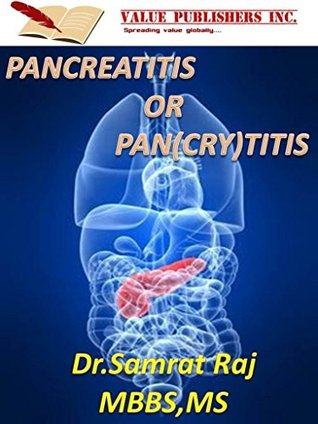 PANCREATITIS OR PAN(CRY)TITIS: A Comparative Study Of APACHE-2,BISAP And CTSI Scoring Systems In Predicting Outcome In Acute Pancreatitis Patients...  by  Dr.Samrat Raj MBBS MS