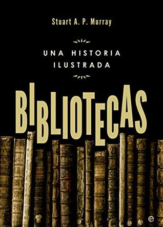 Bibliotecas  by  Stuart A. P. Murray