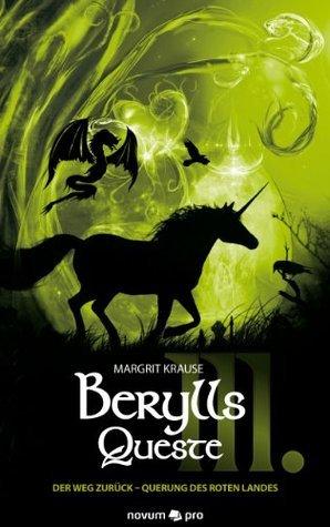 Berylls Queste III: Der Weg zurück - Querung des roten Landes Margrit Krause