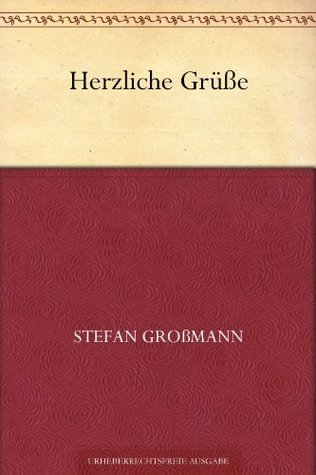 Herzliche Grusse  by  Stefan Grossmann
