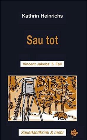 Sau tot: Vincent Jakobs 5. Fall  by  Kathrin Heinrichs