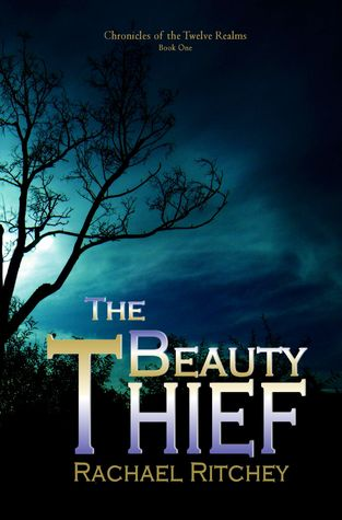 The Beauty Thief (Twelve Realms, #1)  by  Rachael Ritchey